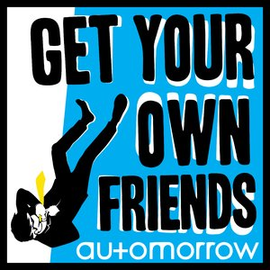 Imagen de 'Get Your Own Friends - Single'