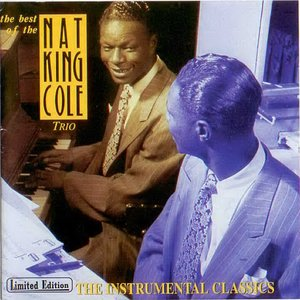 Image for 'The Best Of The Nat King Cole Trio: Instrumental Classics'