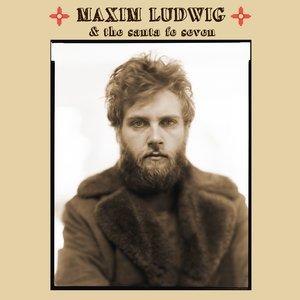 Image for 'Maxim Ludwig & The Santa Fe Seven (self-tilted album)'