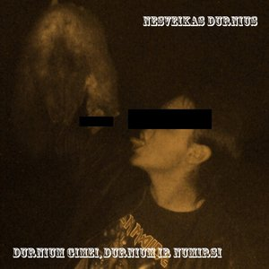 Image for 'Durnium Gimei, Durnium ir Numirsi'