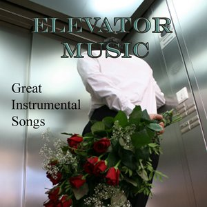 Image for 'Elevator Music – Great Instrumental Songs'
