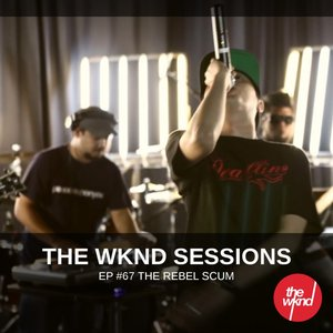Immagine per 'The Wknd Sessions Ep. 67: The Rebel Scum'