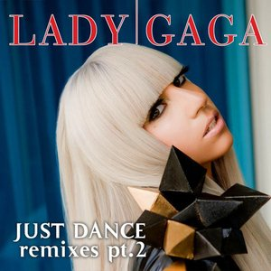Image for 'Just Dance (Remixes, Pt. 2) - EP'
