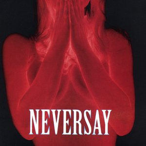 Image for 'Neversay'