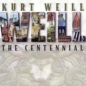 Bild för 'Kurt Weill: The Centennial (Disc 1)'