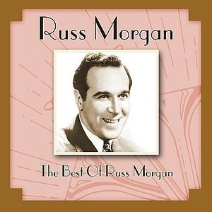 Image for 'The Best Of Russ Morgan'