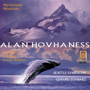 "Image for 'Hovhaness, A.: Symphony No. 2 ,""Mysterious Mountain"" / Prayer of St. Gregory / And God Created Great Whales (Seattle Symphony)'"