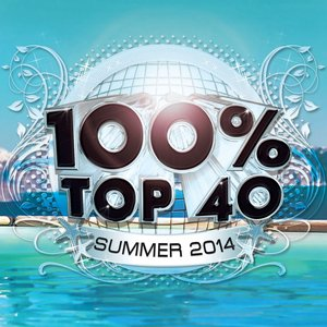 Image for '100% Top 40 Hits Summer 2014'