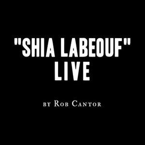 "Image for '""Shia LaBeouf"" Live'"