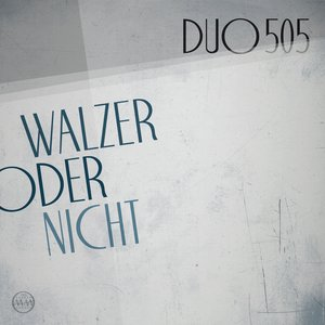Image for 'DUO 505: Walzer Oder Nicht'