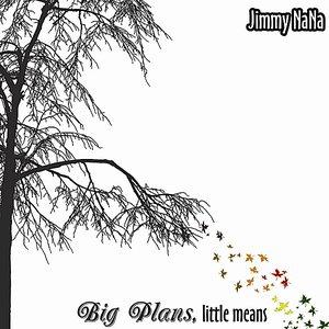 Image for 'Big Plans, Little Means'