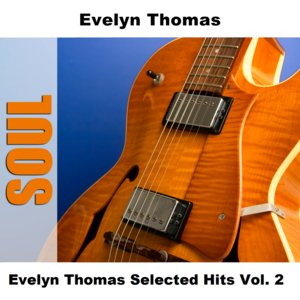 Image for 'Evelyn Thomas Selected Hits Vol. 2'