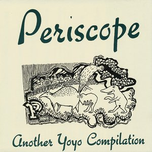 Image for 'Periscope: Another Yoyo Compilation'