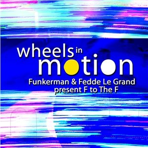 Imagen de 'Funkerman & Fedde Le  Grand - Wheels In Motion'