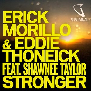 Image for 'Erick Morillo & Eddie Thoneick feat. Shawnee Taylor'