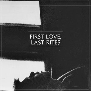 Image for 'First Love, Last Rites'