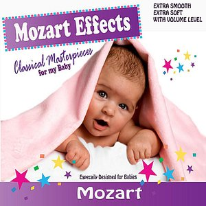 Image for 'Mozart Effects - Mozart For Babies'