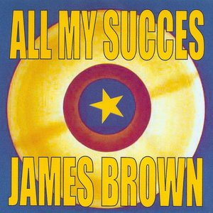 Image for 'All My Succes - James Brown'