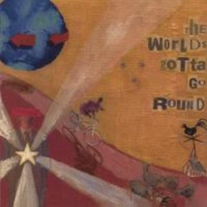 Image for 'The World's Gotta Go Round'