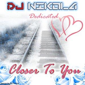 Image for 'DJ Nikola - Closer To You ( Dedicated )'