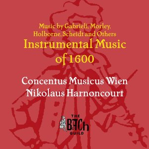 Bild für 'Instrumental Music of 1600 (Music by Gabrieli, Morley, Holborne, Scheidt and Others)'