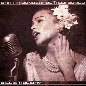 Image for 'What a Wonderful Jazz World'