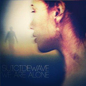 Изображение для '#TW82 - SUICIDEWΛVЕ - We Are Alone'