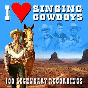 Image for 'I Love Singing Cowboys - 100 Legendary Recordings'