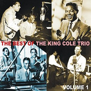 Image for 'The Best of the King Cole Trio, Volume 1'