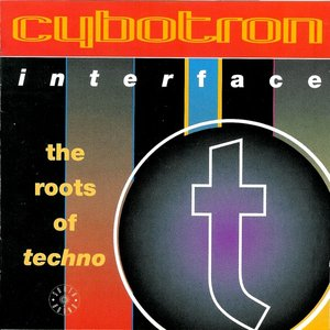 Image for 'Interface: The Roots Of Techno'