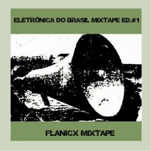 Imagem de 'Eletrônica do Brasil [Brazilian Electronica] - MixtapeED#1 [PTDMIX001, Nov2007]'