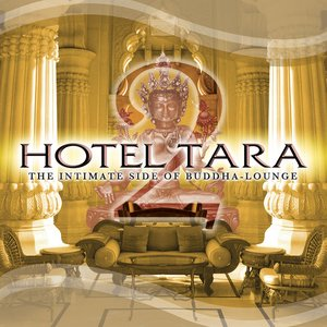 Image for 'Hotel Tara 2 - the Intimate Side of Buddha-Lounge'