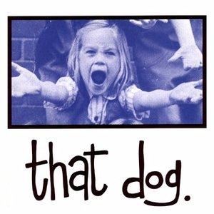 Immagine per 'that dog.'