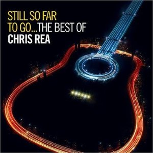 Image for 'Still So Far To Go... The Best Of Chris Rea'