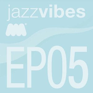 Image for 'Jazz Vibes EP5'