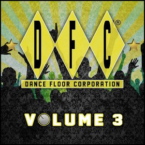 Image for 'DFC, Vol. 3 (30 Classics from Dance Floor Corporation)'