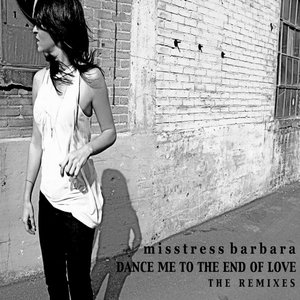 Image for 'Dance Me To The End Of Love The Remixes'