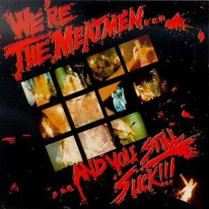 Bild för 'We're the Meatmen... And You Still Suck!'