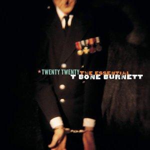 Image for 'Twenty Twenty: The Essential T-Bone Burnett'