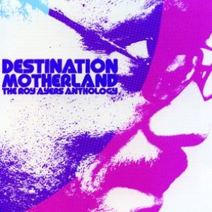 Image pour 'Destination Motherland: The Roy Ayers Anthology'