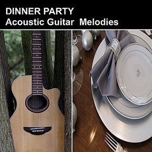 Image for 'Dinner Party Acoustic Guitar Melodies'