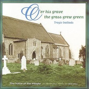 Image for 'Voice of the People 03: O'er His Grave The Grass Grew Green (Tragic Ballads)'