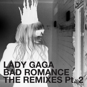 Image for 'Bad Romance (The Remixes, Pt. 2) - EP'