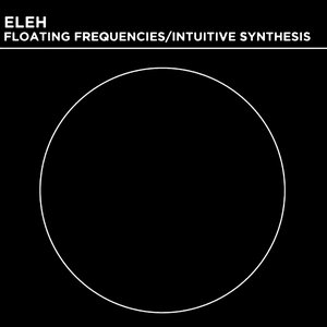 Image for 'Floating Frequencies / Intuitive Synthesis'