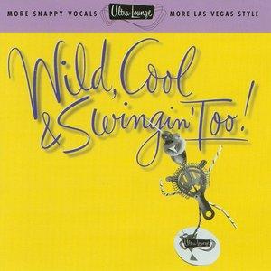 Bild för 'Ultra-Lounge, Vol. 15: Wild Cool & Swingin' Too'