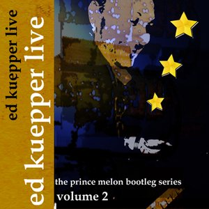 Image for 'Ed Kuepper Live Volume 2 [The Prince melon Bootleg Series]'
