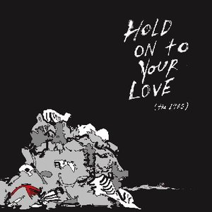 Image for 'Hold On to Your Love - Live in Olympia, WA'