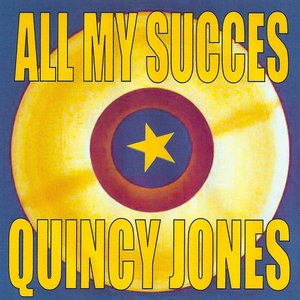 Image for 'All My Succes - Quincy Jones'