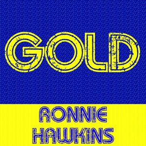 Image for 'Gold: Ronnie Hawkins'