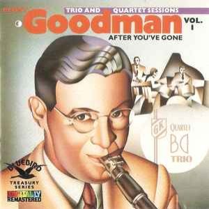 Image for 'The Original Benny Goodman Trio and Quartet Sessions, Vol. 1: After You've Gone'
